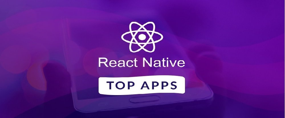 Top 10 Popular Apps Built with React Native